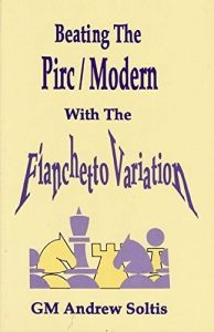 Beating the Pirc Modern with the Fianchetto Variation by Andrew Soltis